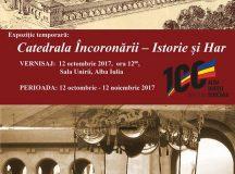 Expozitie la Alba Iulia: Catedrala Incoronarii – Istorie si Har