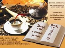 Poezie şi cafea în luna martie la ArtCafe Alba Iulia