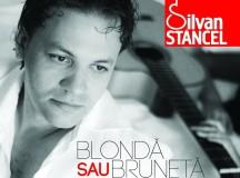 PRIMUL ALBUM AL LUI SILVAN STÂNCEL: Blondă sau Brunetă…