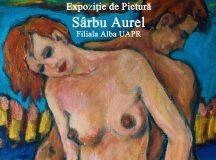 Expozitie personala Aurel Sarbu la Alba Iulia