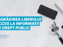 ÎNGRĂDIREA LIBERULUI ACCES  LA INFORMAȚII DE DREPT PUBLIC