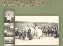 ȘASE FOTOGRAFII INEDITE ALE SERBĂRILOR UNIRII DIN 20 MAI 1929 (CORTEGIUL ISTORIC)