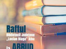 "Un nou raft al Bibliotecii Județene ""Lucian Blaga"" Alba va fi inaugurat la Abrud"