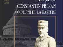 """Expoziția """"Mareșalul Constantin Prezan – 160 de ani de la naștere"""""""